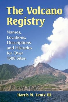 The Volcano Registry  From quiet underwater craters to mountains that violently spew lava and ash, over 1,500 of the world's volcanoes are featured in this book.   http://www.eurospanbookstore.com/