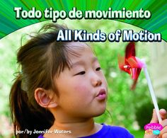 Todo tipo de movimiento/All Kinds of Motion (Ciencia física/Physical Science) (Multilingual Edition) by Jennifer Waters http://www.amazon.com/dp/1429669055/ref=cm_sw_r_pi_dp_1x7Fub0C2E8YP