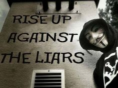 Rise up against the liars | Anonymous ART of Revolution