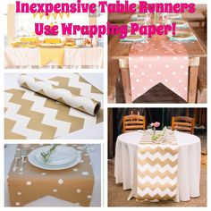 Great way to SAVE $$ on your budget with pretty wrapping paper table runners! Just cut to size & lay over linen add center pieces - perfect for any event