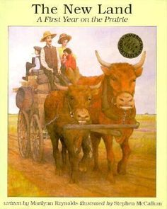 The New Land A First Year on the Prairie (Unknown) : Reynolds, Marilynn : A pioneer family homesteads on the prairie. Vancouver City, North Vancouver, The Longest Journey, City Library, Family Adventure, Social Studies, Grade 2, The Past, Survival