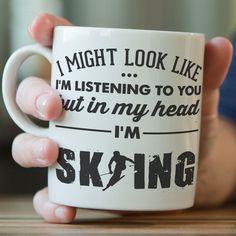 """I Might Look Like I'm Listening To You"" Skiing Mug"