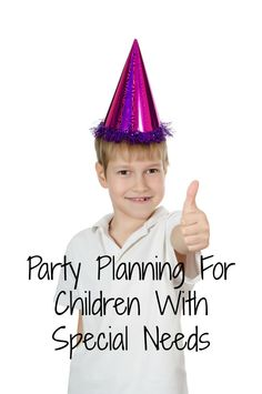 Party planning for children with special needs isn't that different from planning a party for children without those needs. Just follow these easy tips, ideas, and have an amazing party for kids