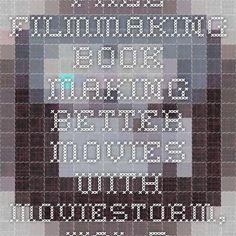 Free filmmaking book - Making Better Movies with Moviestorm, Vol 3 - Moviestorm Forums