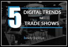 Digital Trends for Trade Show Displays Featured Indy Displays Blog Post. #tradeshows #infographic #digitaltrends #designideas #indydisplays #tradeshowarticle #blogpost