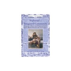 Sepharad As Imagined Community : Language, History and Religion from the Early Modern Period to the 21st