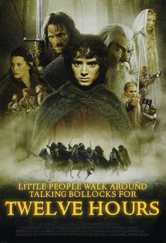 The Lord of the Rings films. | 12 Film Posters And The Titles They Should Have Had