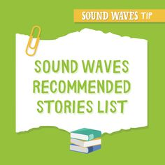Sound Waves Recommended Stories is a list of books for young listeners and readers that prominently feature the focus sound of each Sound Waves Unit. This document can be found in the Preparation and Planning section of Sound Waves Online. Pass this list onto parents for home reading, or read one of these stories to your class during your remote learning lessons.