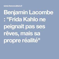 """Benjamin Lacombe : """"Frida Kahlo ne peignait pas ses rêves, mais sa propre réalité"""""""