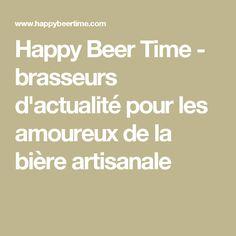 Happy Beer Time - brasseurs d'actualité pour les amoureux de la bière artisanale