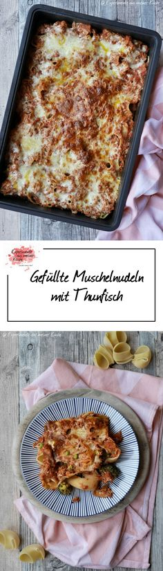 Experimente aus meiner Küche: Gefüllte Muschelnudeln mit Thunfisch