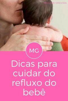 Refluxo em bebe | Dicas para cuidar do refluxo do bebê | Veja a seguir como cuidar corretamente de seu filho quando ele tiverrefluxo: