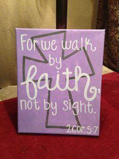 "cross art  ""for we walk by faith, not by sight"" 2 corinthians 5:7"