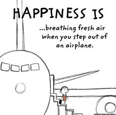 This is sooo me! But I also love the smell when I step onto the plane!