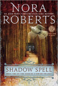 Shadow Spell (The Cousins O'Dwyer Trilogy #2) by Nora Roberts -On sale April 29th 2014 by Berkley Trade -From #1 New York Times bestselling author Nora Roberts comes a trilogy about the land we're drawn to, the family we learn to cherish, and the people we long to love… Book Two of The Cousins O'Dwyer Trilogy Shadow Spell