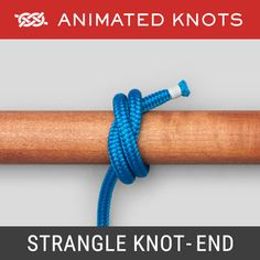 Strangle Knot - Rope End Method - Secure a fraying rope's end Tying Fishing Knots, Rope Tying, Quick Release Knot, Paracord Uses, Splicing Rope, Animated Knots, Lanyard Knot, Scout Knots, Sailing Knots