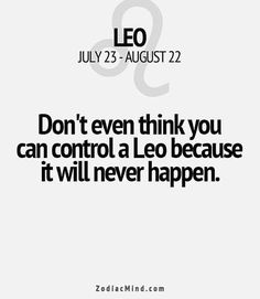 Leo Lover, Leo Personality, Zodiac Signs Leo, Leo Men, Hashtags, Don't Forget, Lovers, Shit Happens, Pride