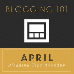 April - Blogging Tips Roundup