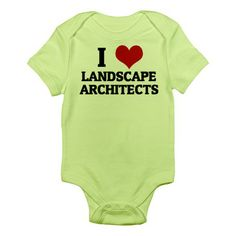I Love Landscape Architects Infant Creeper