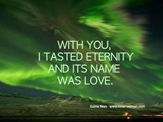 """""""With you, I tasted eternity and its name was love"""" Zulma Reyo #FeminineMysteries #Womans"""