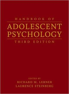 Handbook of adolescent psychology / edited by Richard M. Lerner, Laurence Steinberg