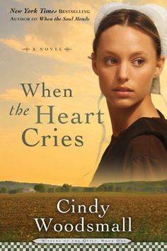 When the Heart Cries by Cindy Woodsmall  --Now Available in mass market paperback!