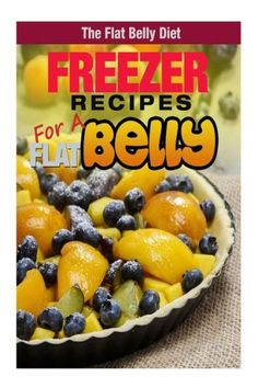 Freezer Recipes For A Flat Belly