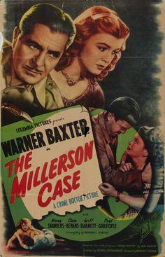 The Millerson Case (1947) Stars: Warner Baxter, Nancy Saunders, Clem Bevans, Griff Barnett ~  Director: George Archainbaud