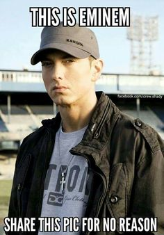Cause' this is Eminem.