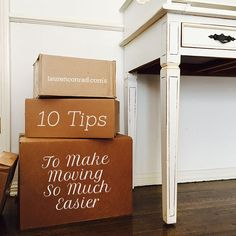 Moving On Up: 10 Tips to Make Moving So Much Easier