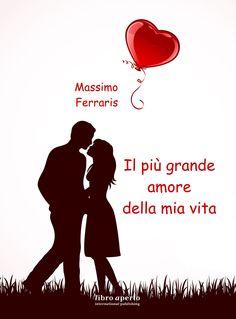 """Ultima novità in casa libro aperto! Da oggi disponibile in anteprima digitale """"Il più grande amore della mia vita"""" una commedia romantica di Massimo Ferraris. http://www.amazon.it/pi%C3%B9-grande-amore-della-vita-ebook/dp/B00UF1VHL0/ref=sr_1_1?ie=UTF8&qid=1425897647&sr=8-1&keywords=pi%C3%B9+grande+amore+della+mia+vita"""