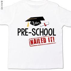 Pre-school graduation shirt - graduation cap and diploma funny pre-school nailed it personalized graduation Tshirt on Etsy, $16.50