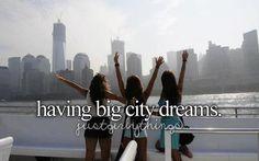Having big city dreams   Just girly things