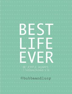 Best Life Ever, 1 Thessalonians 5:16,  8x10 Print, via Etsy.