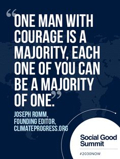 Joseph Romm / Quotes from the 2013 Social Good Summit #2030NOW