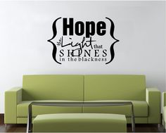 Vinyl Wall Decal Art Saying Quote Hope the Light that Shines in Blackness IN21