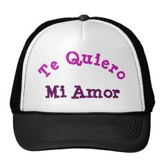 Te Quiero Mi Amor Trucker Hat #zazzle #TeQuiero #MiAmor #Trucker #Hat #girl #woman #boy #man #sun #mesh #gift #giftidea