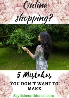 Online shopping 5 Mistakes you don`t want to make | Stylish Confidence | http://stylishconfidence.com