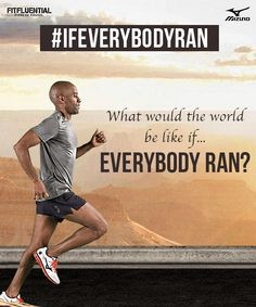 What If Everybody Ran? Mizuno Runs the Numbers - #FitFluential