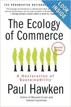 The Ecology of Commerce by (Presidio Professor) Paul Hawken #sustainability #books #education