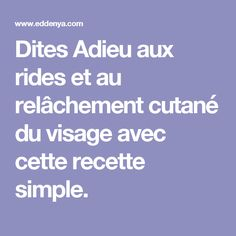 Dites Adieu aux rides et au relâchement cutané du visage avec cette recette simple. Make Beauty, Beauty Tips For Skin, Beauty Hacks, Menu Restaurant, Coco, Lotion, Massage, The Cure, Health Fitness