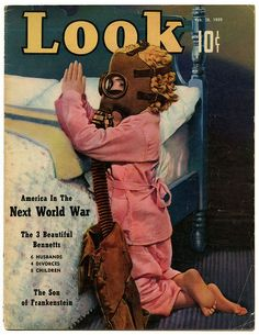 Look Magazine dated February 1939 features a child in a gas mask kneeling to say their prayers on the cover. The feature story is America In The Vintage Children's Books, Vintage Posters, Vintage Items, World History, World War, War Drums, Propaganda Art, Divorce And Kids, What Image
