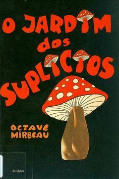 MIRBEAU, Octave - O jardim dos suplícios. [Lisboa] : Arcádia, imp. 1972.