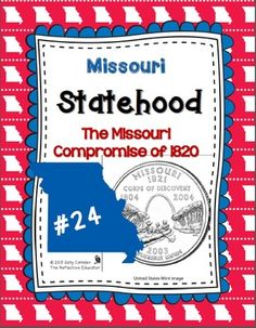 Statehood: The Missouri Compromise of 1820Statehood: The Missouri Compromise of 1820 is a Social Studies lesson I created to help my 4th grade students understand the issues surrounding how Missouri became a state in 1821. Since I teach in Missouri, the primary focus of this lesson is how the Missouri Compromise of 1820 led to statehood for the Show-Me State.