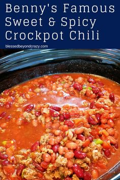 Benny's Famous Sweet and Spicy Crockpot Chili is not your average chili recipe. It's loaded with flavors, can easily be made gluten-free, and has the perfect blend of sweetness and spice. #blessedbeyondcrazy #chili #soup #glutenfree #crockpot