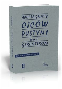 Apoftegmaty Ojców Pustyni t.1  http://tyniec.com.pl/product_info.php?products_id=539