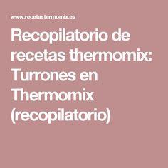 Recopilatorio de recetas thermomix: Turrones en Thermomix (recopilatorio)