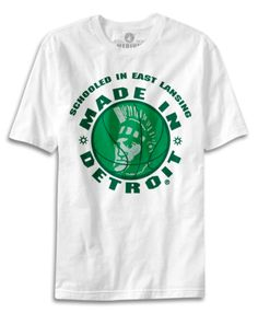 """""""Made in Detroit, schooled in East Lansing"""" Sparty T-shirt from Kid Rock's Made in Detroit clothing brand."""