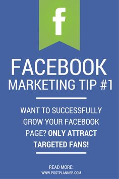 Facebook Marketing Tip #1: Want to successfully grow your Facebook page? ONLY attract targeted fans! Read more from this 64 TIP Facebook Guide http://www.postplanner.com/marketing-strategy-examples-for-facebook/