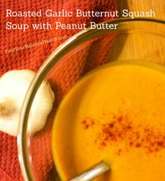 Roasted Garlic Butternut Squash Soup with Peanut Butter